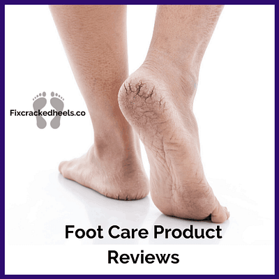 Foot care product reviews