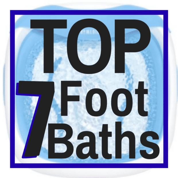 Top 7 foot baths