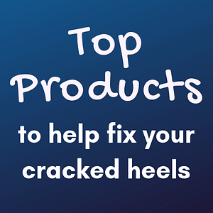 Top products to fix cracked heels