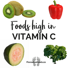 Foods high in Vitamin Cto helpVitamin deficiency and cracked heels.