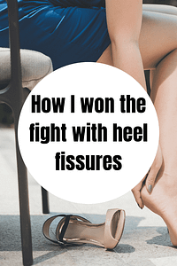 How I won the fight with heel fissures